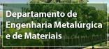 Departamento de Engenharia Metalúrgica e de Materiais